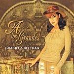 Graciela Beltran A Los Grandes