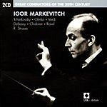 Igor Markevitch Great Conductors Of The 20th Centruy: Igor Markevitch