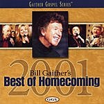 Bill Gaither Bill Gaither's Best Of Homecoming 2001