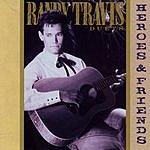 Randy Travis Randy Travis Duets (Heroes And Friends)