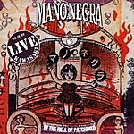 Mano Negra In The Hell Of Patchinko (Live)