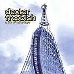 Dexter Freebish A Life Of Saturdays