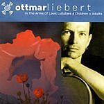 Ottmar Liebert In The Arms Of Love: Lullabies 4 Children & Adults