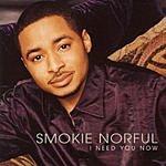 Smokie Norful I Need You Now