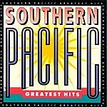 Southern Pacific Southern Pacific Greatest Hits