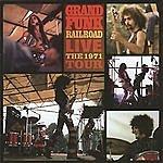 Grand Funk Railroad Live: The 1971 Tour