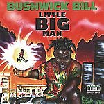 Bushwick Bill Little Big Man (Parental Advisory)