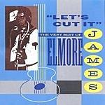 Elmore James Let's Cut It: The Very Best Of Elmore James