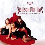 Wilson Phillips Greatest Hits