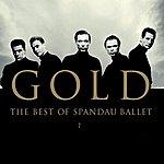 Spandau Ballet Gold: The Best Of Spandau Ballet