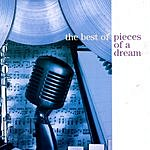 Pieces Of A Dream The Best Of Pieces Of A Dream