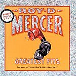 Roy D. Mercer Greatest Fits: The Best Of 'How Big'A Boy Are Ya?'