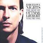 Ottmar Liebert Barcelona Nights: The Best Of Ottmar Liebert, Vol.1