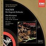 Otto Klemperer Great Recordings Of The Century: Der Fliegende Hollander (Opera In Three Acts)