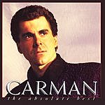 Carman The Absolute Best