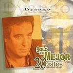 Dyango Solo Lo Mejor - 20 Exitos: Dyango