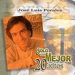 José Luis Perales Solo Lo Mejor - 20 Exitos: Jose Luis Perales