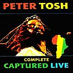 Peter Tosh Complete: Captured Live
