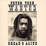 Peter Tosh Wanted Dread & Alive