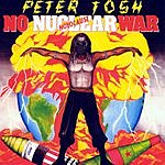 Peter Tosh No Nuclear War (Remastered)