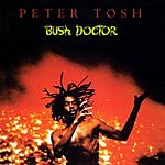 Peter Tosh Bush Doctor (Remastered)