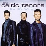 The Celtic Tenors So Strong
