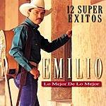 Emilio Lo Mejor De Lo Mejor-12 Super Exitos