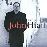 John Hiatt The Best Of John Hiatt