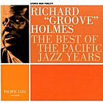 Richard 'Groove' Holmes The Best Of The Pacific Jazz Years: Richard 'Grooves' Holmes