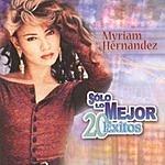 Myriam Hernández Solo Lo Mejor - 20 Exitos: Myriam Hernandez
