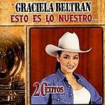 Graciela Beltran Esto Es Lo Nuestro - 20 Exitos: Graciela Beltran