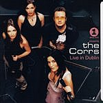 The Corrs VH1 Presents: Live In Dublin