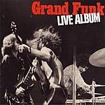 Grand Funk Railroad Grand Funk Remasters: Live Album
