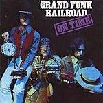 Grand Funk Railroad Grand Funk Remasters: On Time