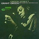 Grant Green The Rudy Van Gelder Edition: Green Street
