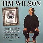 Tim Wilson Certified Aluminum: His Greatest Recycled Hits, Vol.1