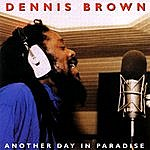 Dennis Brown Another Day In Paradise