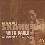 Augustus Pablo Skanking With Pablo: Melodica For Hire