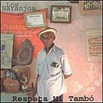 Los Naranjos Respeta Mi Tambo