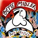Bette Midler No Frills