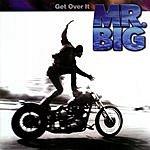 Mr. Big Get Over It