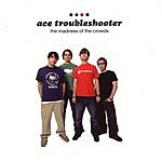 Ace Troubleshooter The Madness Of The Crowds