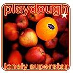 Playdough Lonely Superstar