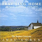 Boston Camerata Trav'ling Home: American Spirituals 1770-1870
