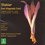 Kent Nagano Das Klagende Lied (Cantata In Three Parts)