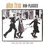 Ahn Trio Ahn-Plugged