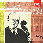 Pablo Casals The Legendary Pablo Casals
