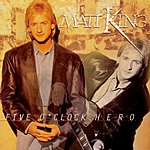Matt King Five O'clock Hero