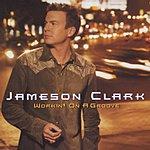 Jameson Clark Workin' On A Groove