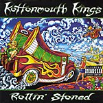 Kottonmouth Kings Rollin' Stoned